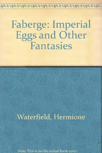 9780500232958: Faberge: Imperial Eggs and Other Fantasies