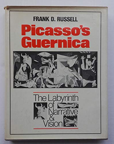 """Picasso's """"Guernica"""": The Labyrinth of Narrative and Vision: Russell, Frank D."""