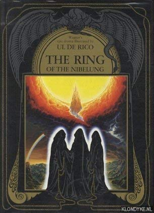 The Ring of the Nibelung: Richard Wagner; Illustrator-Ul
