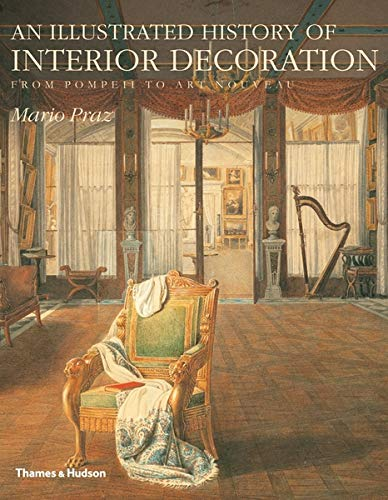 9780500233580: An Illustrated History of Interior Decoration: From Pompeii to Art Nouveau