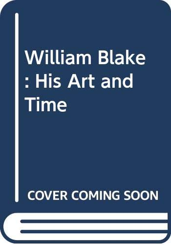 9780500233603: William Blake: His Art and Time