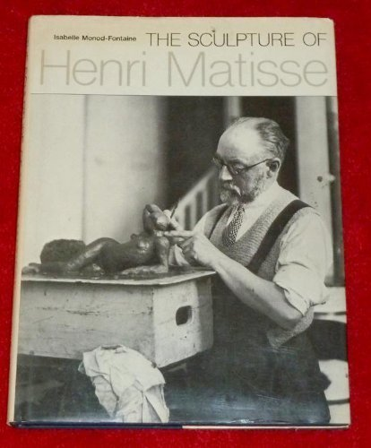 The Sculpture of Henri Matisse (0500234000) by Monod-Fontaine, Isabelle