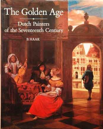 9780500234075: The Golden Age: Dutch Painters of the Seventeenth Century
