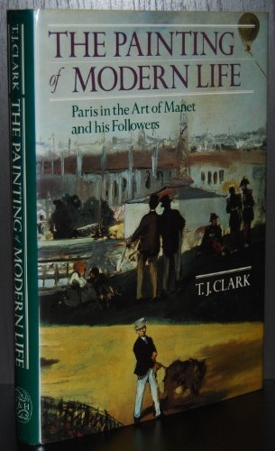 9780500234174: The Painting of Modern Life: Paris in the Art of Manet and His Followers
