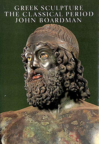 GREEK SCULPTURE: THE CLASSICAL PERIOD. A Handbook.