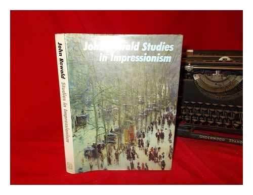 Studies in Impressionism.: John Rewald