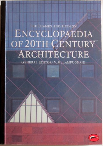 Thames and Hudson Encyclopaedia of 20th Century Architecture