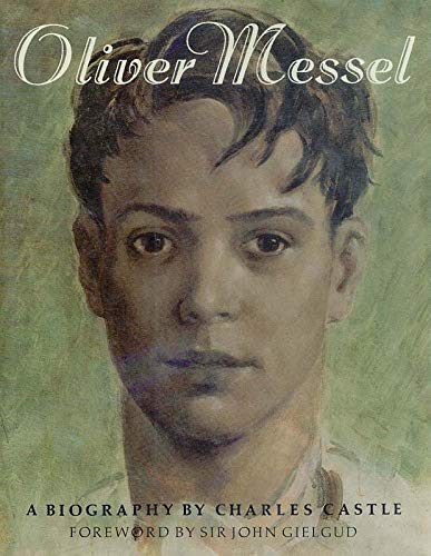 Oliver Messel: A Biography