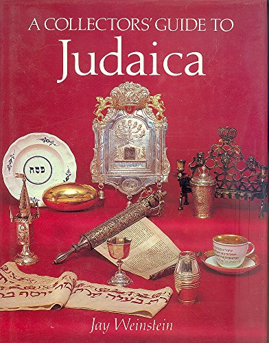 A Collectors' Guide to Judaica: Weinstein, Jay