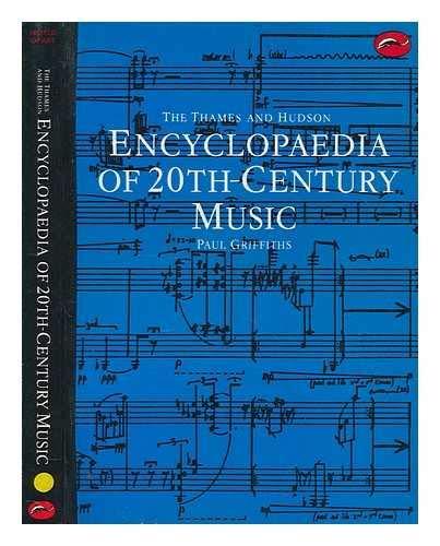9780500234495: The Thames and Hudson Encyclopaedia of Twentieth Century Music
