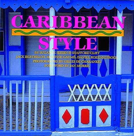 Caribbean Style: Slesin, Suzanne & Stafford Cliff