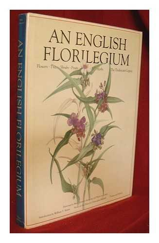 English Florilegium: Flowers - Trees - Shrubs - Fruits - Herbs - The Tradescant Legacy