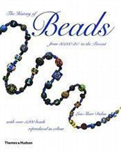 The History of Beads from 30,000 B.C. to the Present: Lois Sherr Dubin