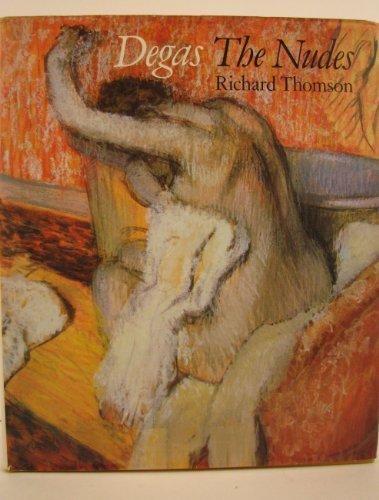Degas: The Nudes: Degas, Edgar and Richard Thomson