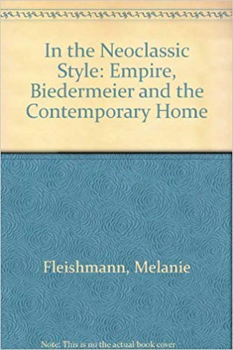 9780500235218: In the Neoclassic Style: Empire, Biedermeier and the Contemporary Home