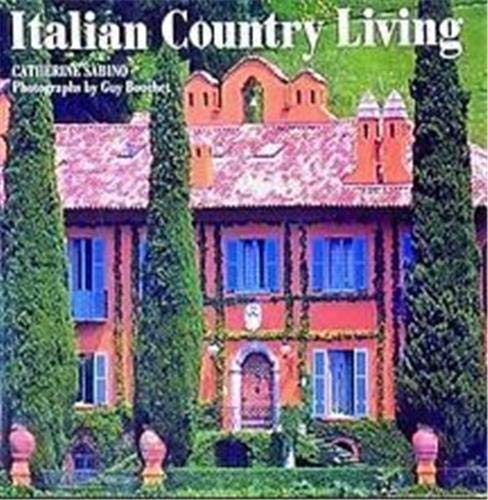 Italian Country Living (Style Book) (English and: Sabino, Catherine
