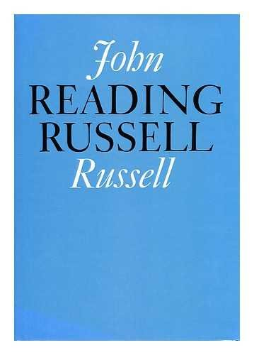 Reading Russell: On Ideas, Literature, Art, Theatre, Music, Places and Persons: Russell, John