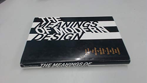 9780500235706: The Meanings of Modern Design: Towards the Twenty-First Century