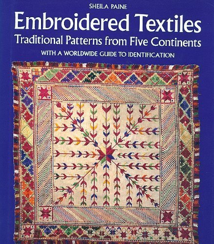 9780500235973: Embroidered Textiles: Traditional Patterns from Five Continents with a Worldwide Guide to Identification