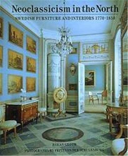 9780500236048: Neo-Classicism in the North: Swedish Furniture and Interiors, 1770-1850