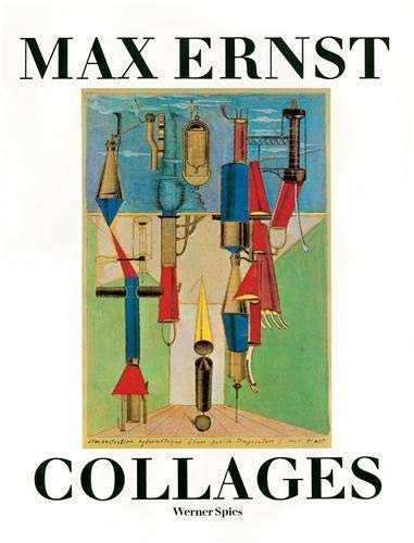 9780500236215: Max Ernst Collages: The Invention of the Surrealist Universe