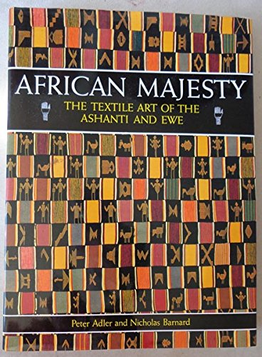 9780500236390: African Majesty: The Textile Art of the Ashanti and Ewe