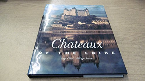 9780500236482: Chateaux of the Loire