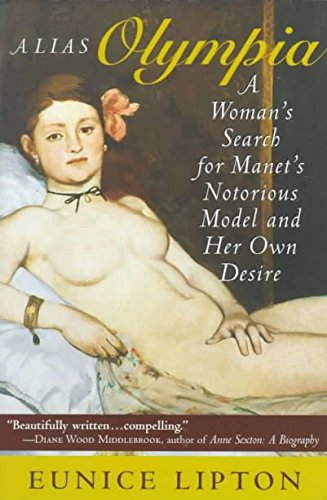 9780500236512: Alias Olympia: A Woman's Search for Manet's Notorious Model and Her Own Desire