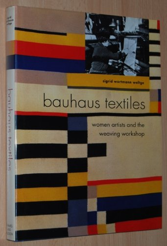 9780500236581: Bauhaus Textiles: Women Artists and the Weaving Workshop