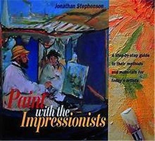 9780500236857: Paint With the Impressionists a Step By Step Guide /Anglais