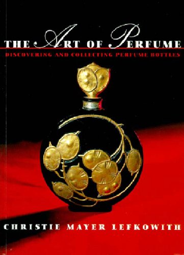 9780500236864: The Art of Perfume: Discovering and Collecting Perfume Bottles
