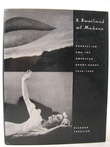 9780500236871: A Boatload of Madmen: Surrealism and the American Avant-Garde 1920 1950