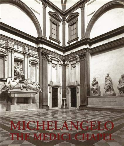 Michelangelo: The Medici Chapel (9780500236901) by James Beck; Antonio Paolucci; Bruno Santi