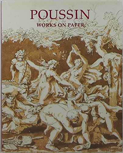 Poussin: Works on Paper : Drawings from the Collection of Her Majesty Queen Elizabeth II