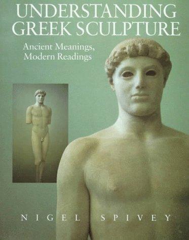 9780500237106: Understanding Greek sculpture: ancient meanings, modern readings