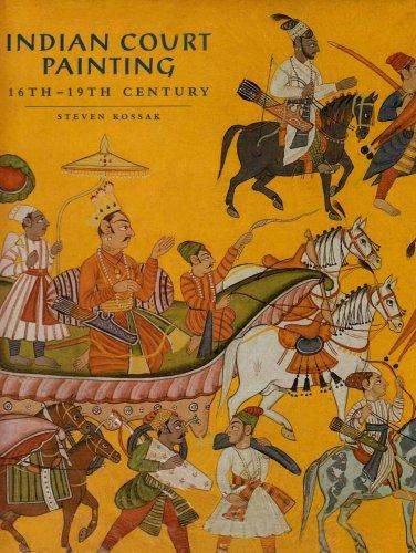 Indian Court Painting: 16th-19th Century: Steven Kossak