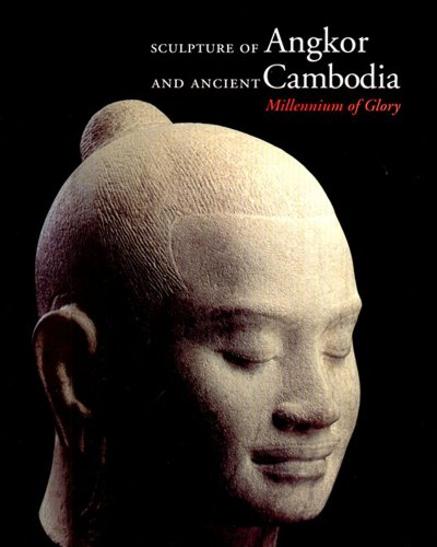 9780500237380: Sculpture of Angkor and Ancient Cambodia: Millenium of Glory