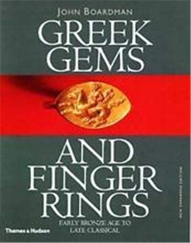 Greek Gems and Finger Rings: Early Bronze Age to Late Classical: Boardman, John