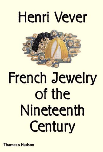 Vever s French Jewelry of the 19th Century (Hardback): Henri Vever