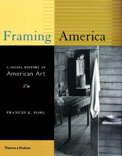 9780500237922: Framing America: A Social History of American Art
