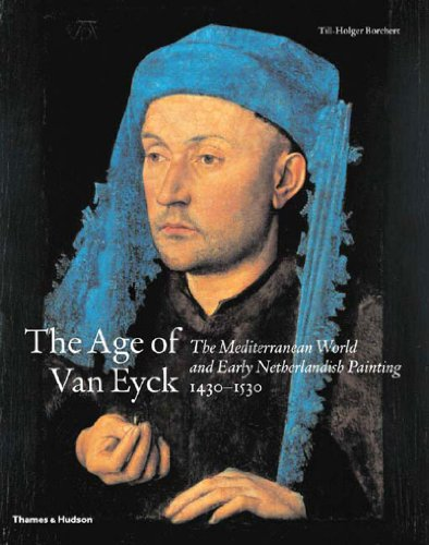 9780500237953: The Age of Van Eyck: The Mediterranean World and Early Netherlandish Painting 1430-1530