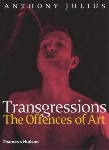 9780500237991: Transgressions: The Offences of Art