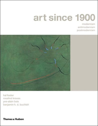 9780500238189: Art Since 1900: Modernism, Antimodernism and Postmodernism
