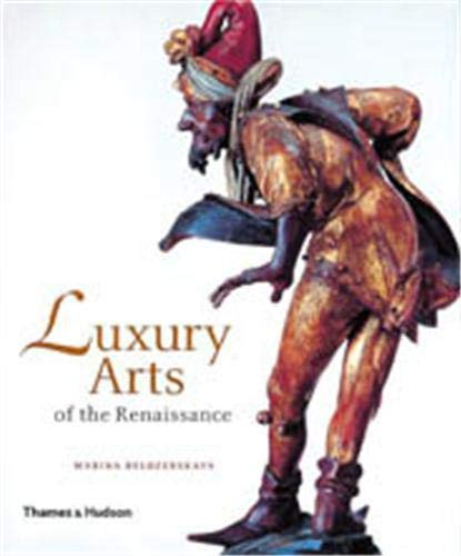 9780500238240: Luxury Arts of the Renaissance