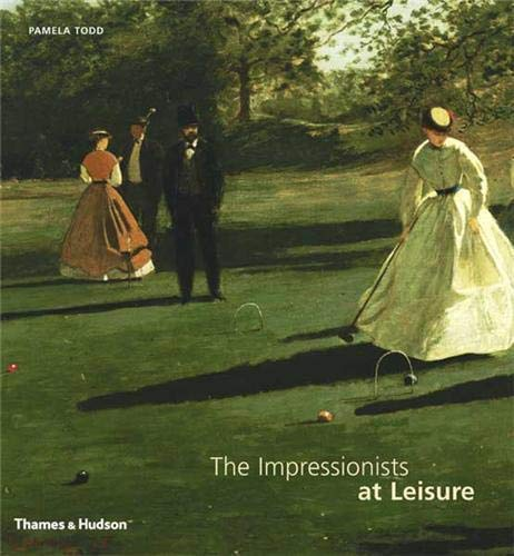 9780500238394: The Impressionists at Leisure
