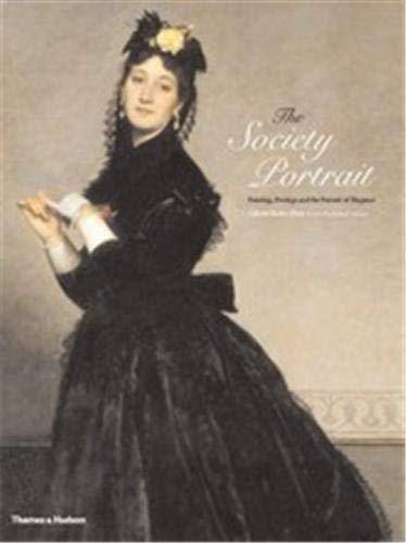 9780500238424: The Society Portrait: Painting, Prestige and the Pursuit of Elegance