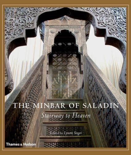 9780500238431: The Minbar of Saladin: Reconstructing a Jewel of Islamic Art