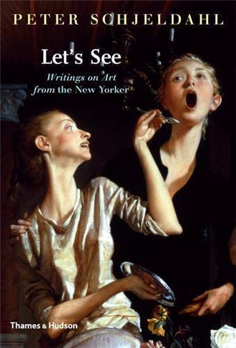 Let's See: Writings on Art from The New Yorker: Schjeldahl, Peter