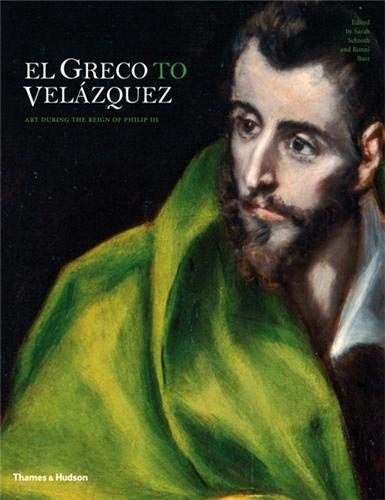 9780500238493: El Greco to Velazquez: Art During the Reign of Philip the Third