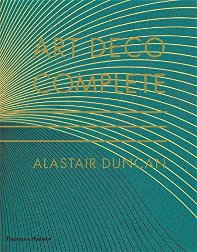 9780500238554: Art Deco Complete - the Definitive Guide to the Decorative Arts of the 1920s and 1930s /Anglais